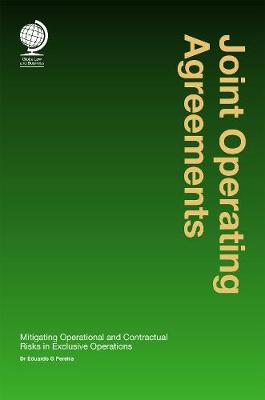 Joint Operating Agreements: Mitigating Operational and Contractual Risks in Exclusive Operations (Hardback)