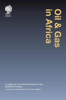 Oil and Gas in Africa: A Legal and Commercial Analysis of the Upstream Industry (Hardback)