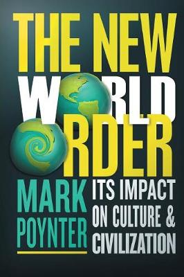 The New World Order: Its Impact on Culture and Civilisation (Paperback)