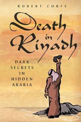 Death in Riyadh: Dark Secrets in Hidden Arabia (Paperback)
