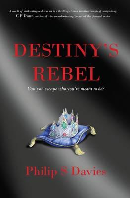 Destiny's Rebel - Destiny 1 (Paperback)
