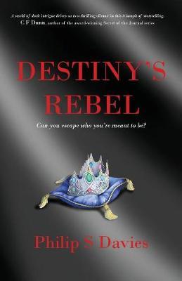 Destiny's Rebel: Book 1 (Paperback)