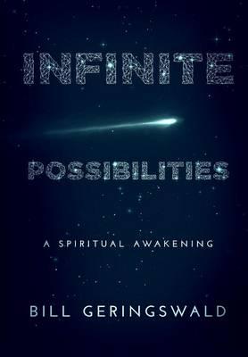 Infinite Possibilities: A Spiritual Awakening (Hardback)