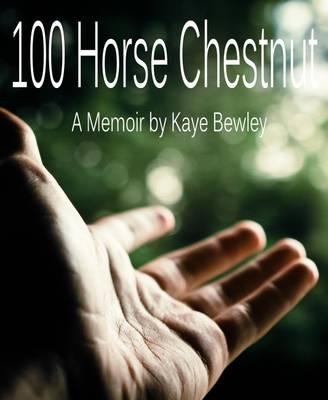 100 Horse Chestnut: A Memoir (Paperback)