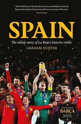 Spain: The Inside Story of La Roja's Historic Treble (Hardback)