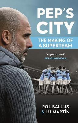 Pep's City: The Making of a Superteam (Paperback)