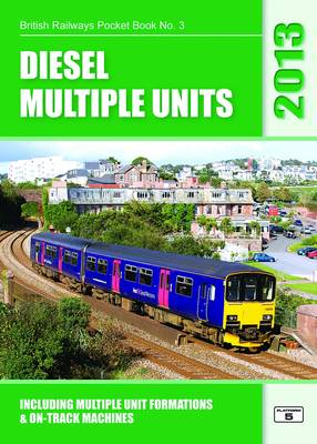 Diesel Multiple Units 2013: Including Multiple Unit Formations and On-Track Machines - British Railways Pocket Books 3 (Paperback)