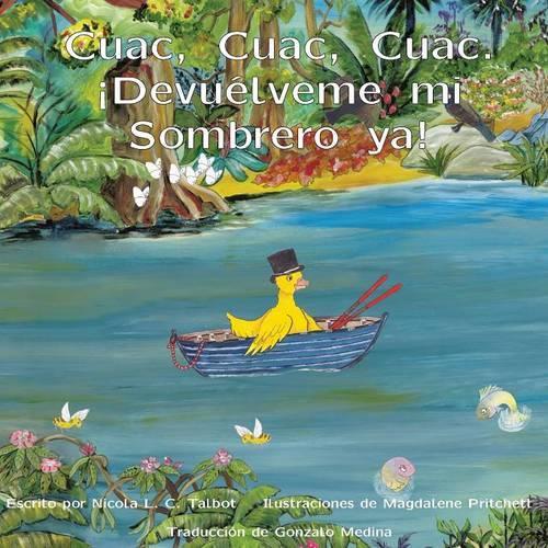 Cuac, Cuac, Cuac. Devuelveme Mi Sombrero Ya! (Paperback)
