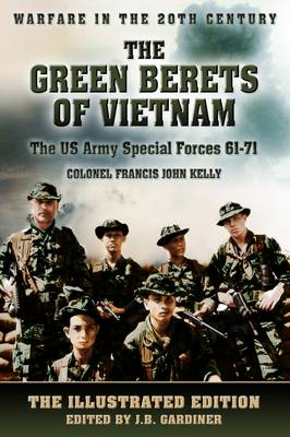 The Green Berets of Vietnam: the US Army Special Forces, 1961-71 - Warfare in the 20th Century (Paperback)