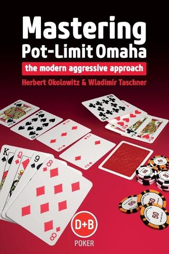 Mastering Pot-limit Omaha: The Modern Aggressive Approach (Paperback)
