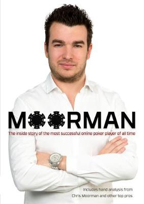 Moorman: The Inside Story of the Most Successful Online Poker Player of All Time (Paperback)
