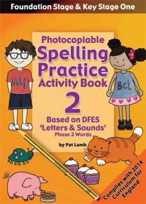 Foundation and Key Stage One Spelling Ptactice Activity Book 2: Photocopiable Activity Book Phase 2 Words (Paperback)