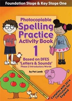 Foundation and Key Stage One Spelling Practice Activity Book 1: Photocopiable Activity Book - Phase 2 Introductory Words (Paperback)