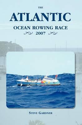 The Atlantic Ocean Rowing Race 2007 (Hardback)