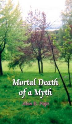 Mortal Death of a Myth (Hardback)
