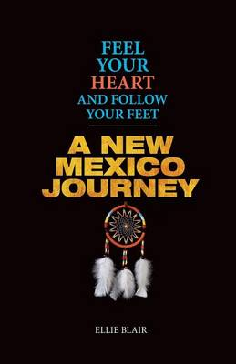 Feel Your Heart and Follow Your Feet (Paperback)