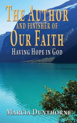 The Author and Finisher of Our Faith (Paperback)
