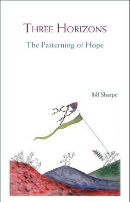 Three Horizons: The Patterning of Hope (Paperback)