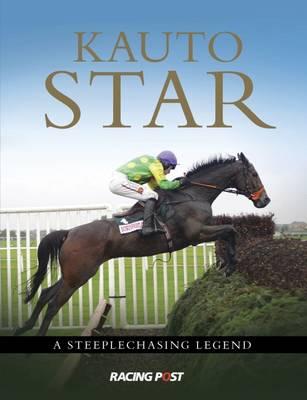 Kauto Star: A Steeplechasing Hero (Paperback)