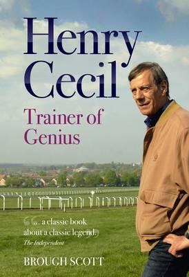 Henry Cecil: Trainer of Genius (Paperback)