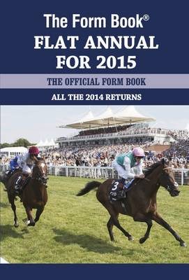 The Form Book Flat Annual for 2015 (Hardback)