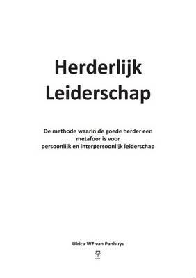 Herderlijk Leiderschap: De Methode Waarin De Goede Herder Een Metafoor is Voor Persoonlijk En Interpersoonlijk Leiderschap (Paperback)