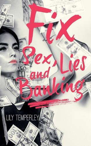 Fix: Sex, Lies & Banking (Paperback)