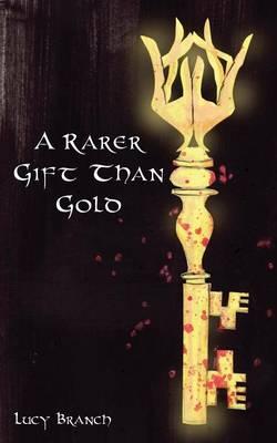 A Rarer Gift Than Gold (Paperback)
