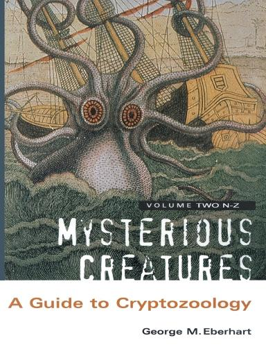 Mysterious Creatures: A Guide to Cryptozoology - Volume 2 (Paperback)