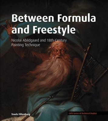 Between Formula and Freestyle: Nicolai Abildgaard and 18th Century Painting Technique (Paperback)