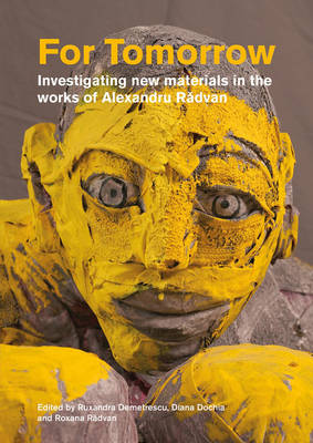 For Tomorrow: Investigating New Materials in the Works of Alexandru Radvan (Paperback)