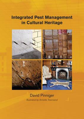 Integrated Pest Management for Cultural Heritage (Paperback)