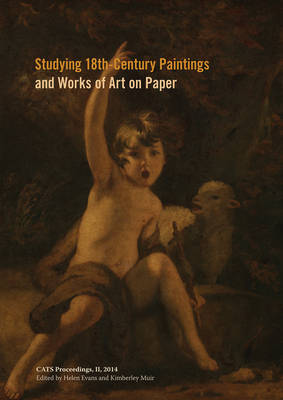 Studying 18th-Century Paintings & Works of Art on Paper (Paperback)