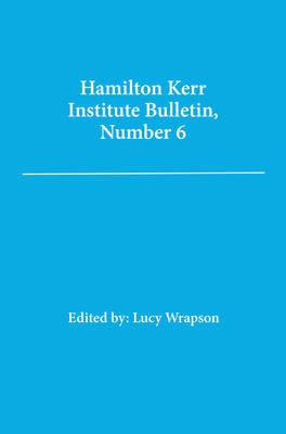 Hamilton Kerr Institute Bulletin: No. 6 (Paperback)