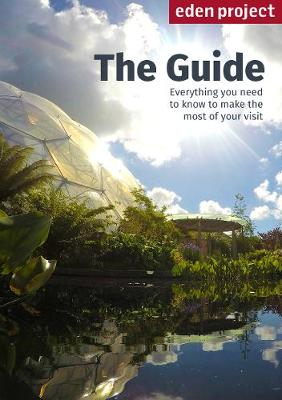 Eden Project: The Guide: 2017/2018 Edition (Paperback)