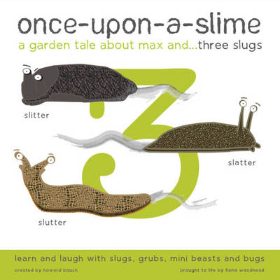 Once-Upon-a-Slime, a Garden Tale About Max and... Three Slugs (Paperback)