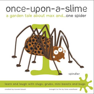 Once-Upon-a-Slime, a Garden Tale About Max and - One Spider - Once-Upon-a-Slime, a Garden Tale About Max and... 1 (Paperback)