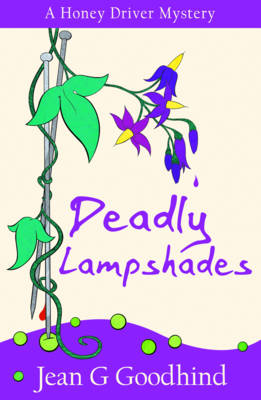 Deadly Lampshades: A Honey Driver Murder Mystery - Honey Driver Mysteries 5 (Paperback)
