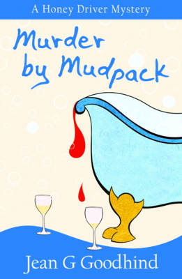 Murder by Mudpack: - A Honey Driver Murder Mystery - Honey Driver Mysteries 6 (Paperback)