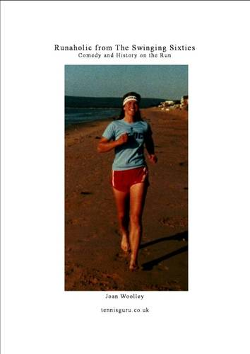 A Runaholic from the Swinging Sixties: Comedy and History on the Run (Paperback)