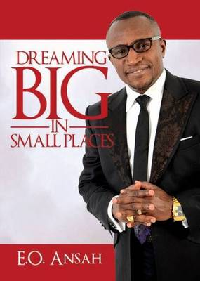Dreaming Big in Small Places (Paperback)