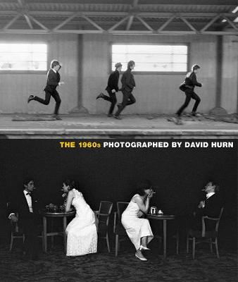 The 1960s: Photographed By David Hurn (Hardback)