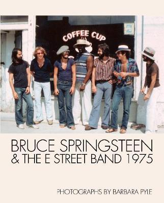 Bruce Springsteen And The E Street Band 1975 (Hardback)