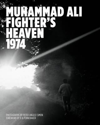 Muhammad Ali: Fighter's Heaven 1974 (Hardback)
