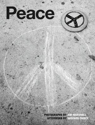 Peace: Photographs By Jim Marshall (Hardback)