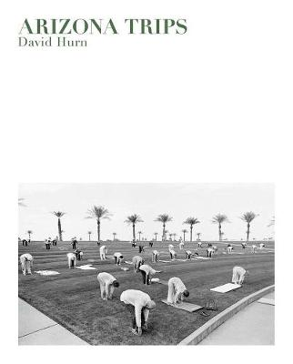 David Hurn: Arizona Trips (Hardback)