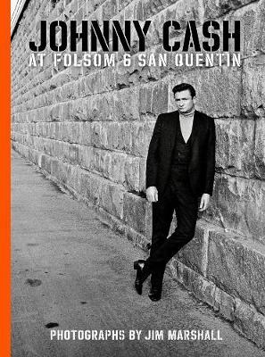 Johnny Cash At Folsom And San Quentin (Hardback)