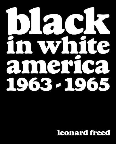 Leonard Freed: Black In White America 1963-1965 (Hardback)