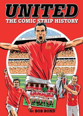United!: The Comic Strip History (Hardback)
