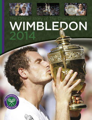 Wimbledon 2014: The Official Story of The Championships (Hardback)